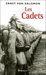 Les Cadets, Ernst von Salomon, Bartillat : 2008 - Die Kadetten, 1933.