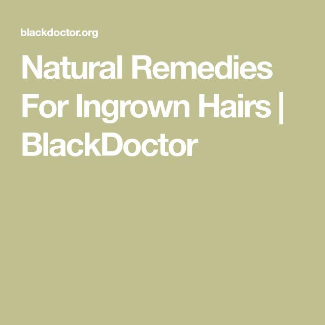 Natural Remedies For Ingrown Hairs | BlackDoctor #IngrownHairRemedies
