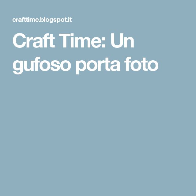 Craft Time: Un gufoso porta foto