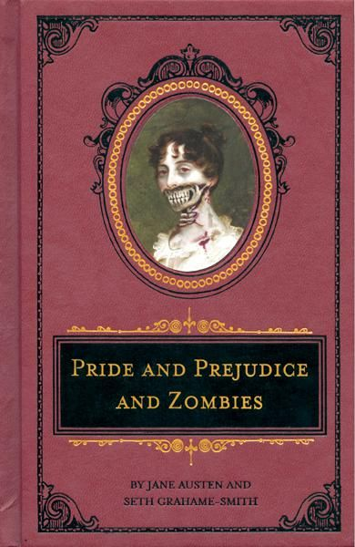 """Pride and Prejudice and Zombies"" by Jane Austen & Seth Grahame-Smith. Couldn't resist & couldn't stop laughing at some parts."