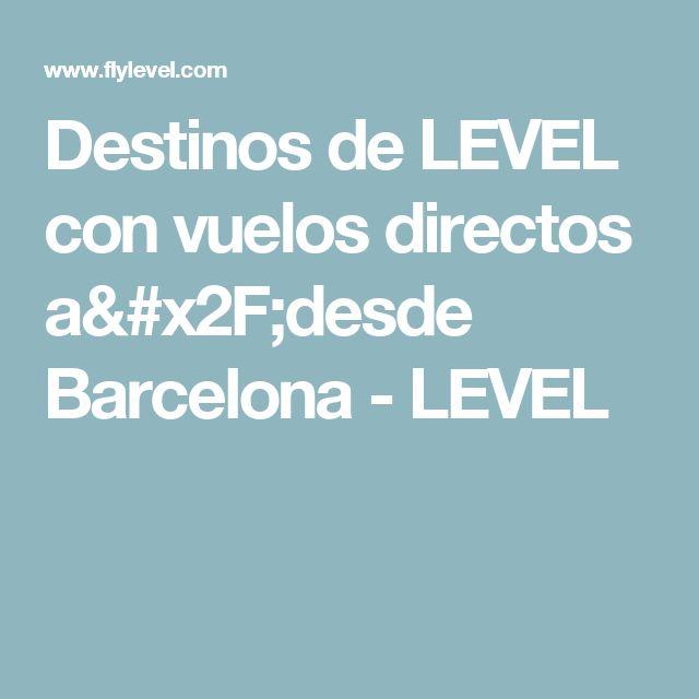 Destinos de LEVEL con vuelos directos a/desde Barcelona - LEVEL