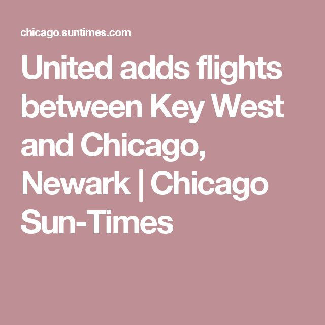 United adds flights between Key West and Chicago, Newark | Chicago Sun-Times