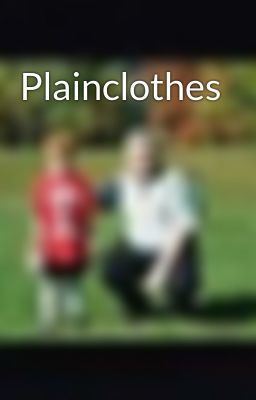 "You should read ""Plainclothes"" on #Wattpad. #Action"