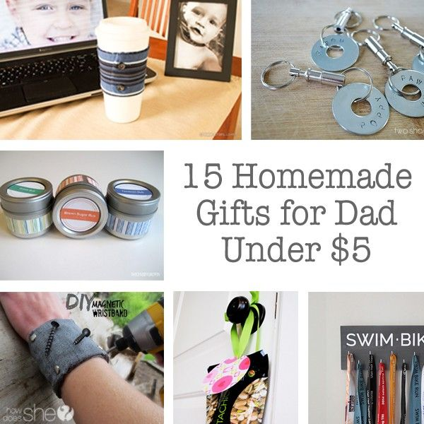 15 Homemade Gifts for Dads Under $5 | Discover more best ...