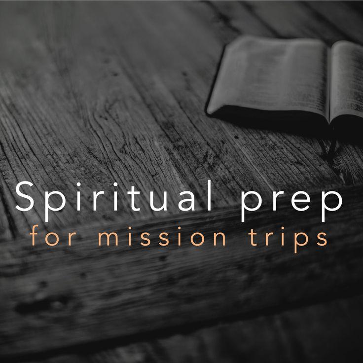 Spiritual prep for your international mission trip
