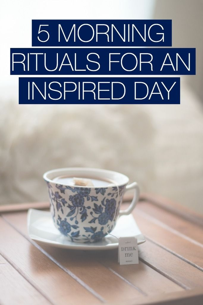 5 Morning Rituals for an Inspired Day