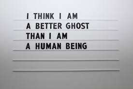 Jenny Holzer I'm the original ghost...don't forget that.