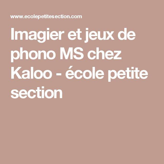 Imagier et jeux de phono MS chez Kaloo - école petite section