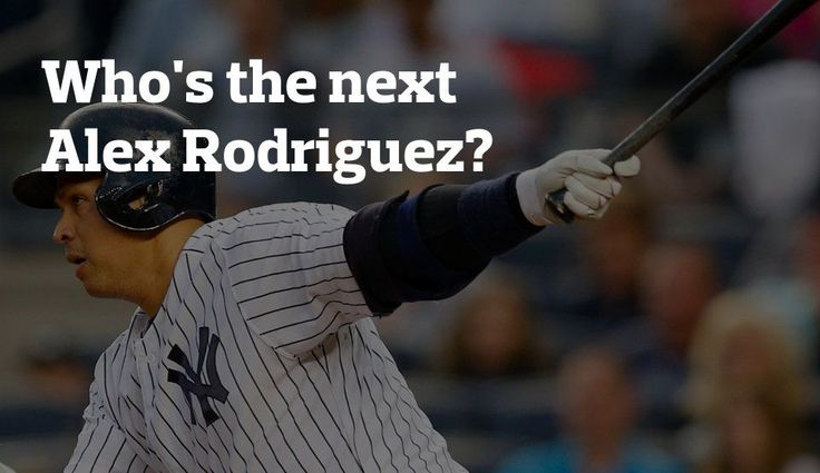 The next Alex Rodriguez: MLB's best at age 25 or younger Alex Rodriguez  #AlexRodriguez