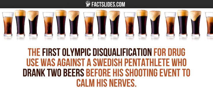 The first Olympic disqualification for drug use was against a Swedish pentathlete who drank two beers before his shooting event to calm his…