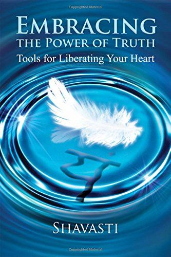 Embracing the Power of Truth: Tools for Liberating Your Heart by Shavasti http://www.amazon.com/dp/1844096610/ref=cm_sw_r_pi_dp_FsAlvb0TQCNNY