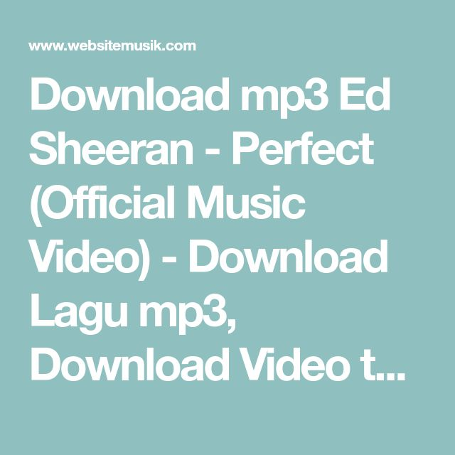 Download mp3 Ed Sheeran - Perfect (Official Music Video) - Download Lagu mp3, Download Video tanpa harus di convert, mp3 gratis - websitemusik.com