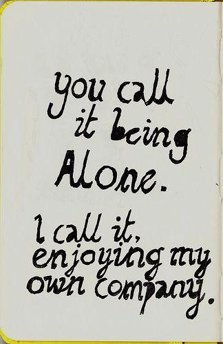 enjoy my own company
