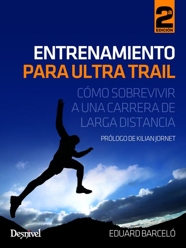 Entrenamiento para ultra trail : cómo sobrevivir a una carrera de larga distancia / Eduard Barceló