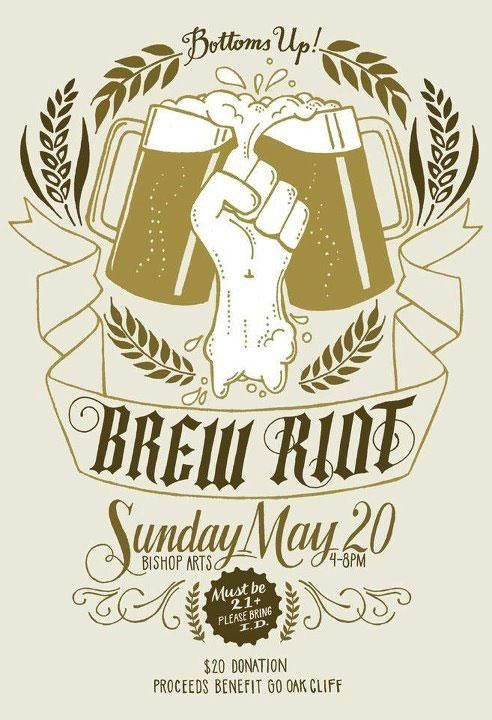 $20.00   May 20 @ Bishop Arts District - Brew Riot Home Brew Competition and Beer Festival