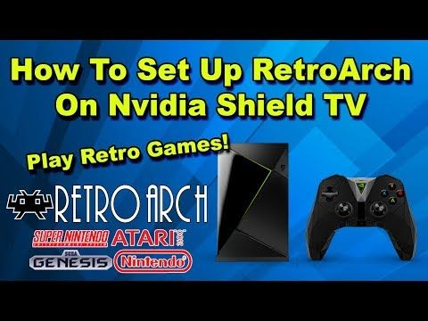 How To Setup RetroArch On the Nvidia Shield Tv To Play Retro Games