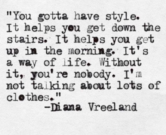 Words of wisdom from Diana Vreeland