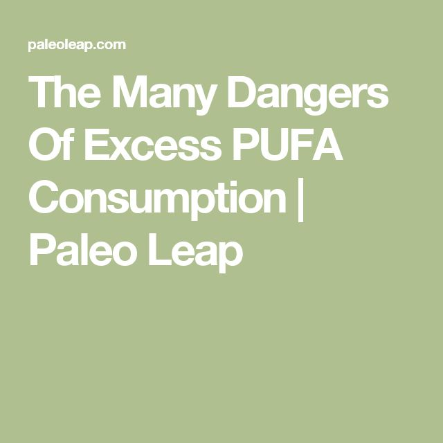 The Many Dangers Of Excess PUFA Consumption   Paleo Leap
