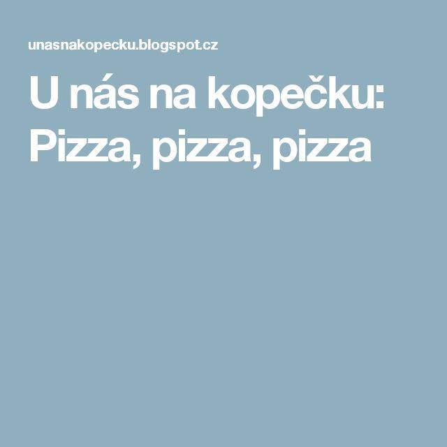 U nás na kopečku: Pizza, pizza, pizza