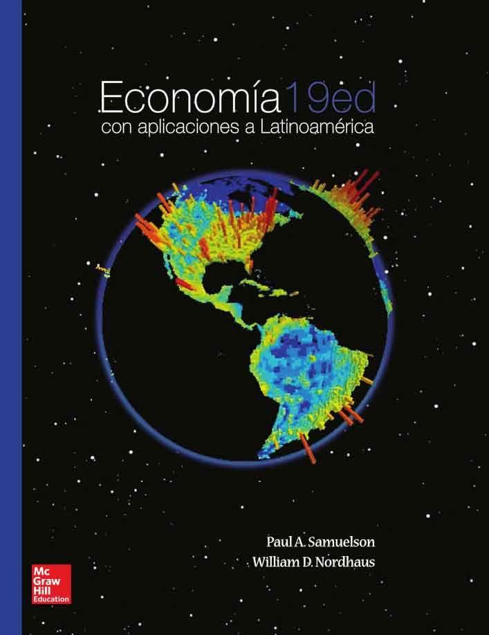 ECONOMÍA 19ED Con aplicaciones a Latinoamérica Autores: Paul A. Samuelson y William D. Nordhaus  Editorial: McGraw-Hill Edición: 19 ISBN: 9786071503336 ISBN ebook: 9781456218447 Páginas: 754 Área: Economia y Empresa Sección: Economía