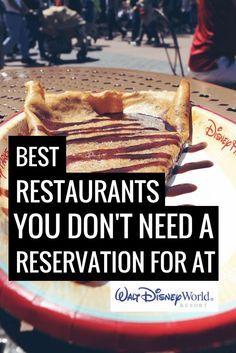 Best Disney World Restaurants Without a Reservation www.thepixieplanner #thepixieplanner