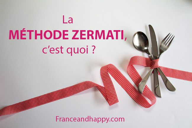 La méthode Zermati, c'est quoi ? Franceandhappy.com