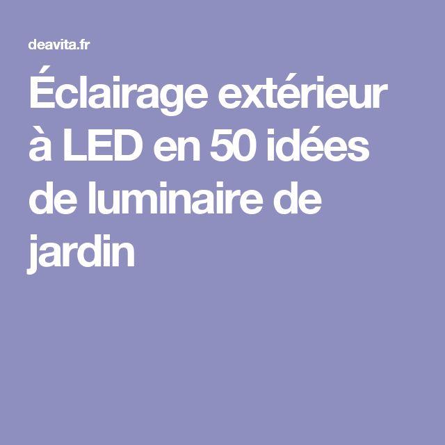 Éclairage extérieur à LED en 50 idées de luminaire de jardin