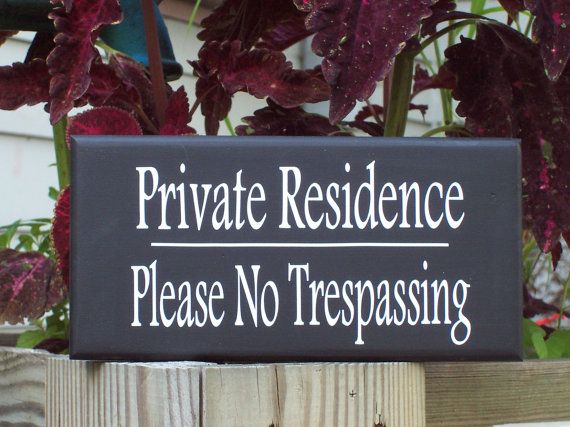 Private Residence ------------------------------- Please No Trespassing Approx. Measurement: 9 x 4.5 Materials: Wood, Primer, Outdoor