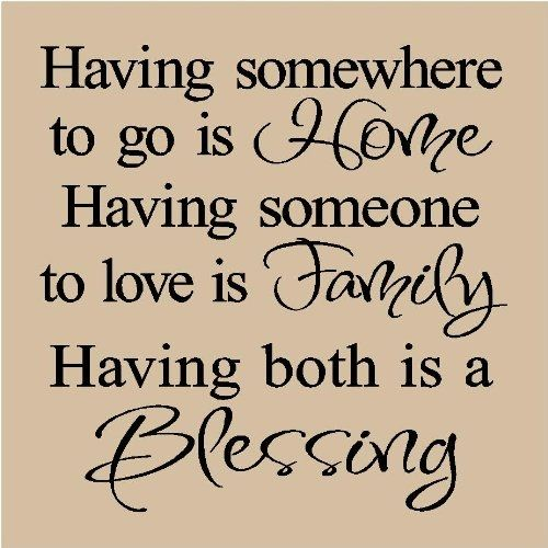 love this quote...want to have it painted on my wall going up my stairs and hang family photo's around it.