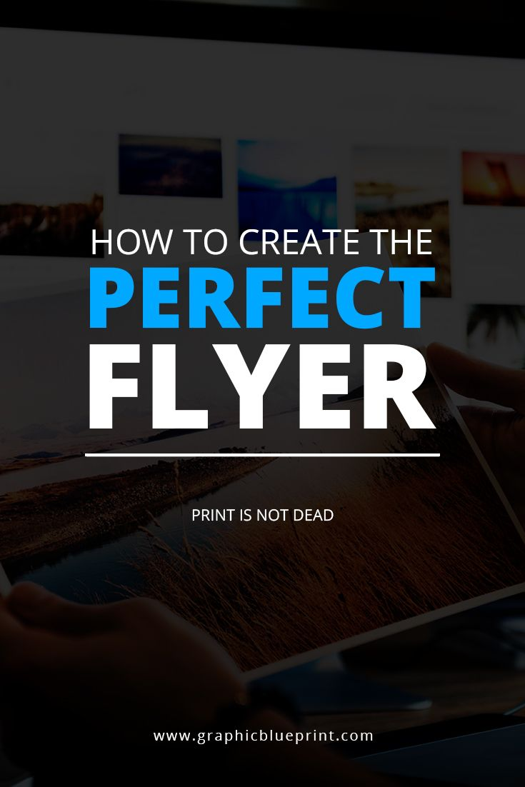 how to create the perfect flyer