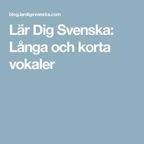 Lär Dig Svenska: Långa och korta vokaler