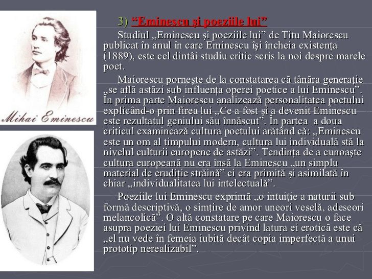 """<ul><li>3)   """"Eminescu şi poeziile lui"""" </li></ul><ul><li>Studiul """"Eminescu şi poeziile lui"""" de Titu Maiorescu publicat în..."""