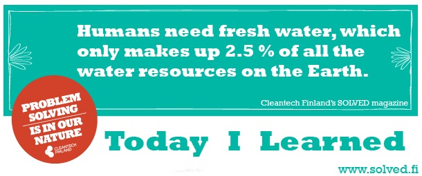 Humans need fresh water, which only makes up 2.5 % of all the water resources on the Earth.