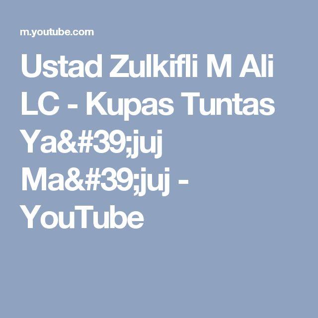Ustad Zulkifli M Ali LC - Kupas Tuntas Ya'juj Ma'juj - YouTube