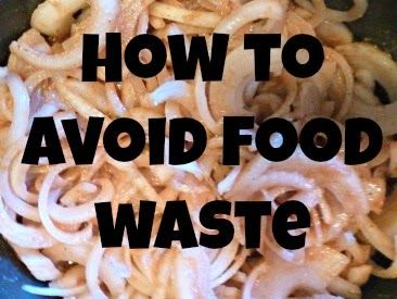 Mom's Cup Of Ambition: How To Avoid Food Waste