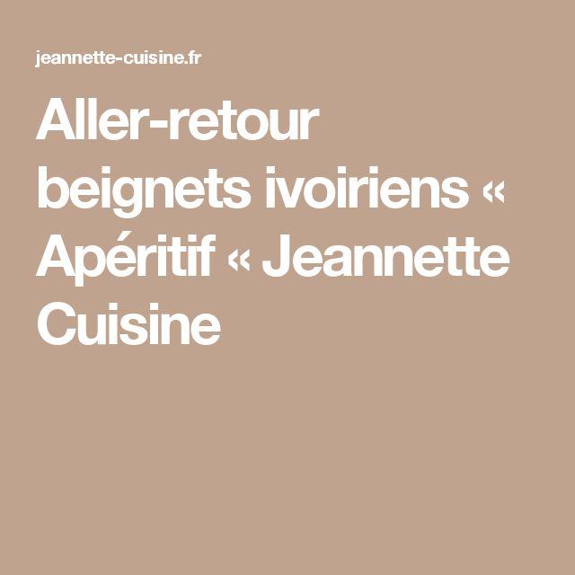 Aller-retour beignets ivoiriens « Apéritif « Jeannette Cuisine