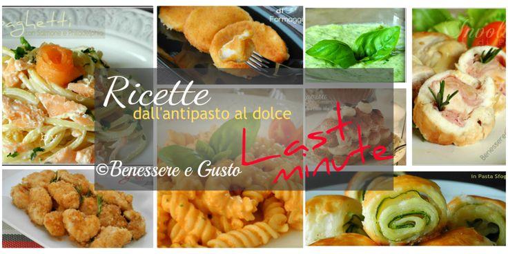 RICETTE LAST MINUTE DALL'ANTIPASTO AL DOLCE