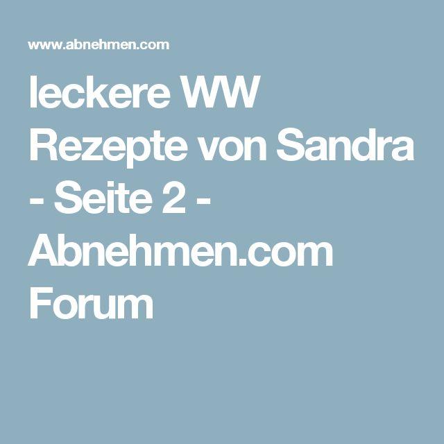 leckere WW Rezepte von Sandra - Seite 2 - Abnehmen.com Forum