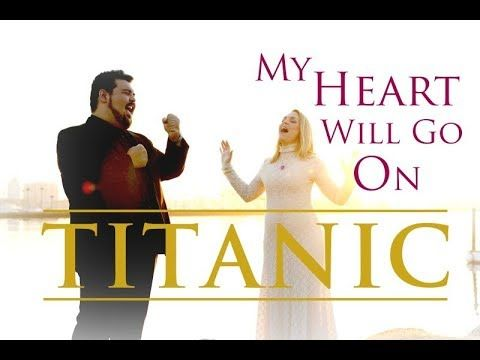 Titanic Theme Song - My Heart Will Go On by Celine Dion - Duet by Evynne Hollens & Mario Jose - YouTube
