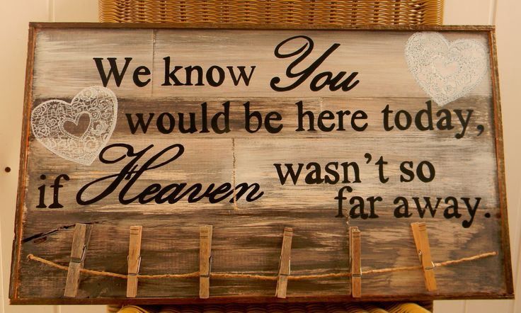 We know you would be here today if Heaven wasn't so far away, Rustic barn wood wedding sign, Wedding by OurLittleCountryShop on Etsy