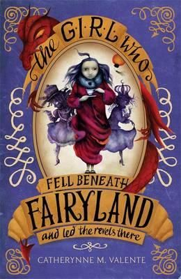 The Girl who fell beneath Fairyland and led the revels there: year six seven Girl Zone Book club
