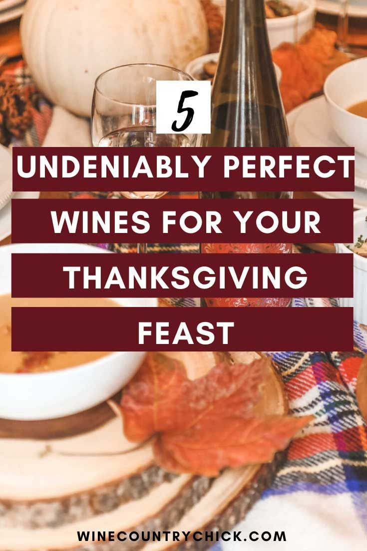 5 Undeniably Perfect Wines For Your Thanksgiving Feast Wine Recipes Wine Food Pairing Thanksgiving Wine