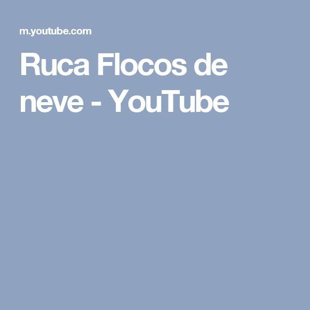 Ruca Flocos de neve - YouTube