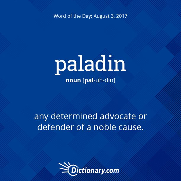 Get the Word of the Day - paladin | Dictionary.com