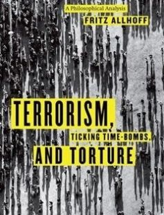 Terrorism Ticking Time-Bombs and Torture: A Philosophical Analysis free download by Fritz Allhoff ISBN: 9780226014838 with BooksBob. Fast and free eBooks download.  The post Terrorism Ticking Time-Bombs and Torture: A Philosophical Analysis Free Download appeared first on Booksbob.com.