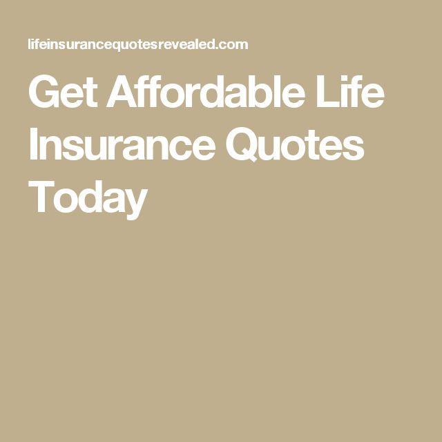 Get Affordable Life Insurance Quotes Today