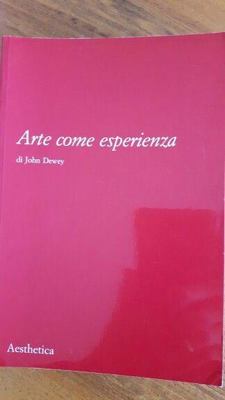 Uno dei maggiori contributi della cultura angloamericana all'estetica del '900. Dewey e la filosofia dell'arte.