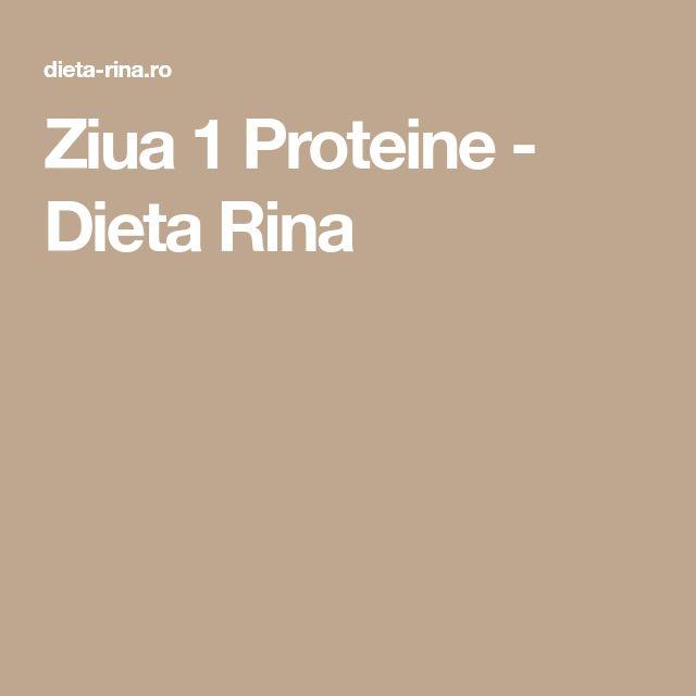 Ziua 1 Proteine - Dieta Rina