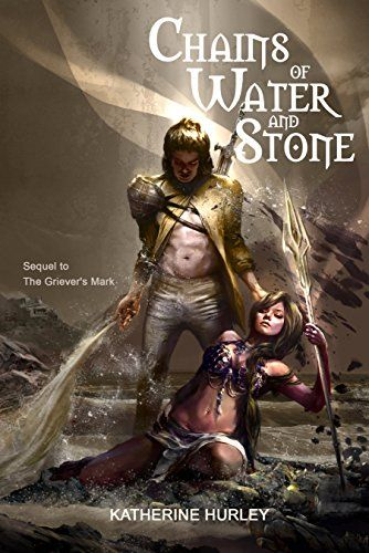 Chains of Water and Stone by Katherine Hurley (read March 2016)