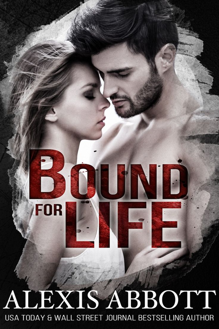 Bound for Life (Bound to the Bad Boy #1) by Alexis Abbott
